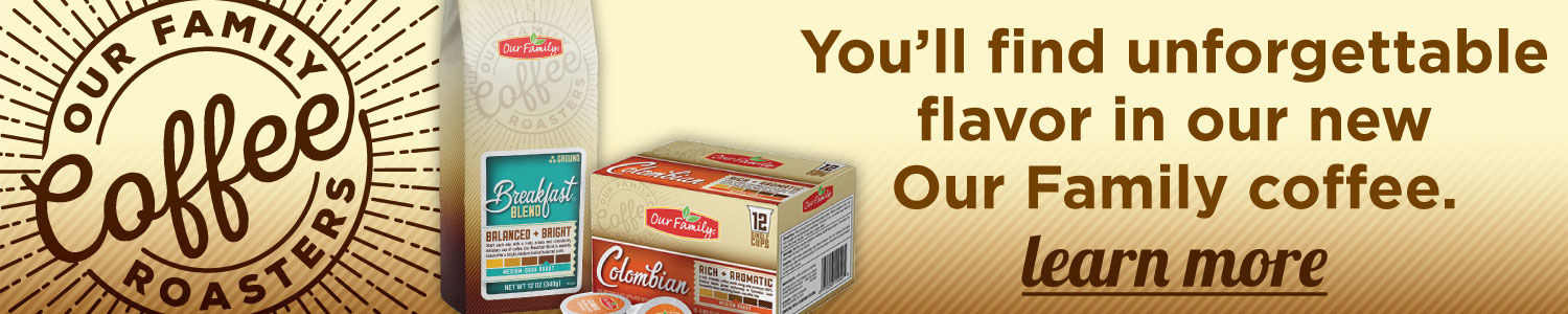 Learn More About The New Our Family Coffee