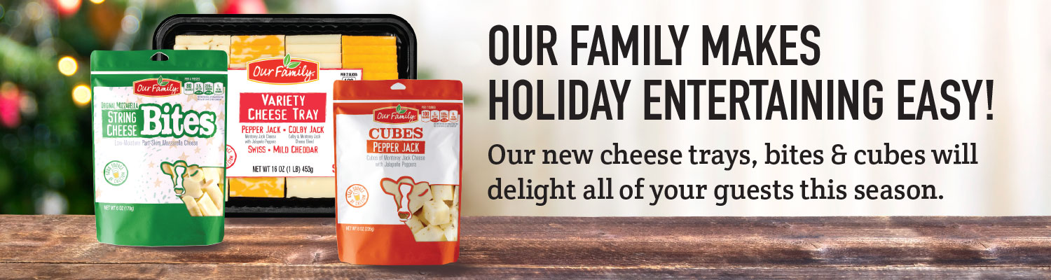 Our Family makes holiday entertaining easy! Our new cheese trays, bites & cubes will delight all of your guests this season.