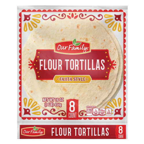 New Item - Our Family Flour Tortillas, Fajita Style